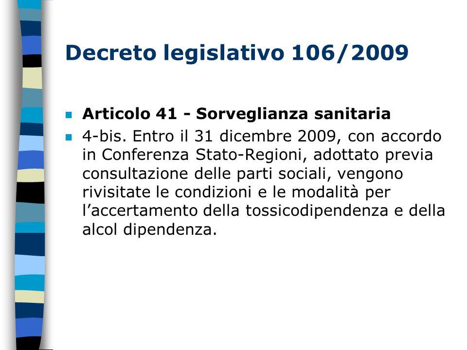 Decreto legislativo 106/2009 n Articolo 41 - Sorveglianza sanitaria n 4-bis.