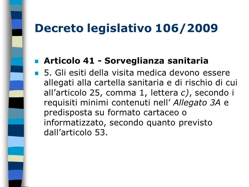 Decreto legislativo 106/2009 n Articolo 41 - Sorveglianza sanitaria n 5.