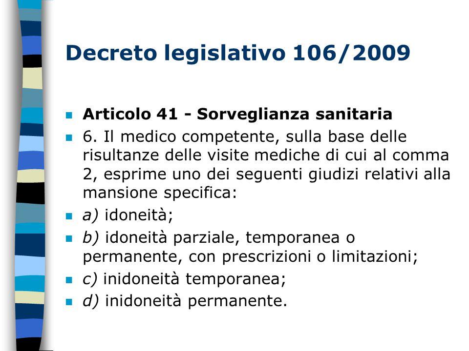 Decreto legislativo 106/2009 n Articolo 41 - Sorveglianza sanitaria n 6.