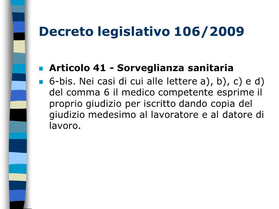 Decreto legislativo 106/2009 n Articolo 41 - Sorveglianza sanitaria n 6-bis.