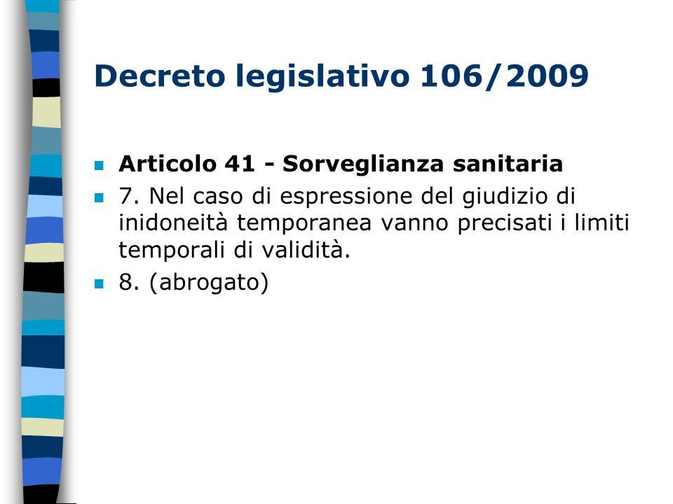 Decreto legislativo 106/2009 n Articolo 41 - Sorveglianza sanitaria n 7.