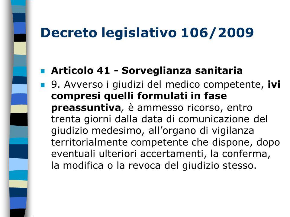 Decreto legislativo 106/2009 n Articolo 41 - Sorveglianza sanitaria n 9.