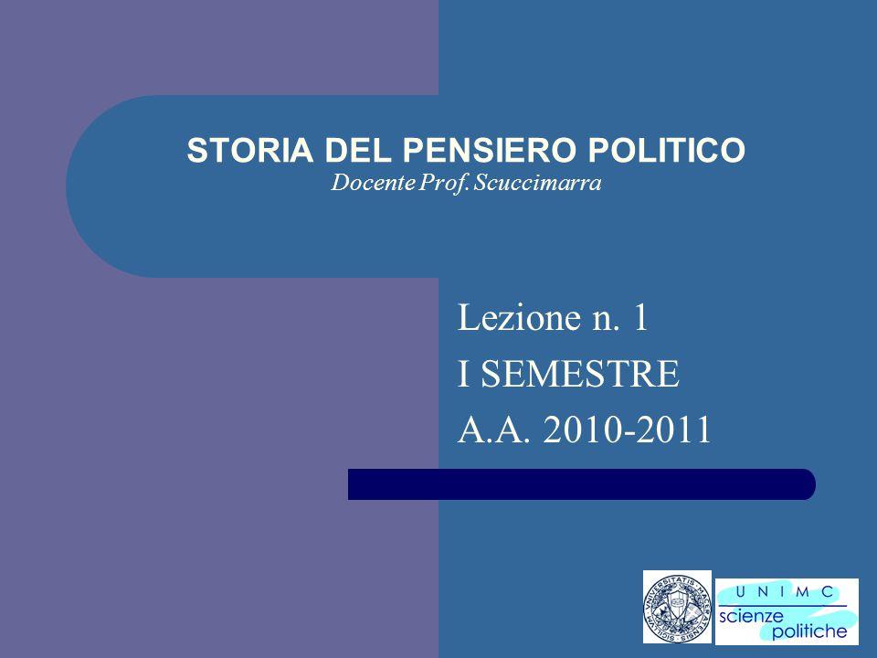 i STORIA DEL PENSIERO POLITICO Docente Prof. Scuccimarra Lezione n. 19 I SEMESTRE A.A. 2009-2010