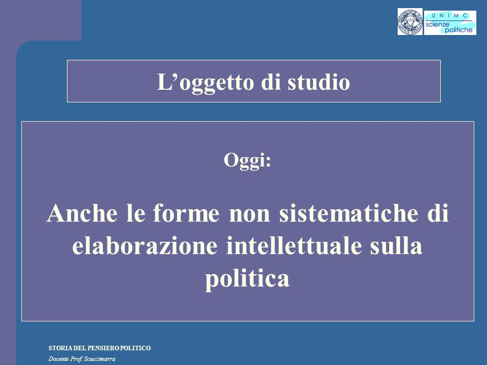 i STORIA DEL PENSIERO POLITICO Docente Prof. Scuccimarra Lezione n. 12 I SEMESTRE A.A. 2010-2011