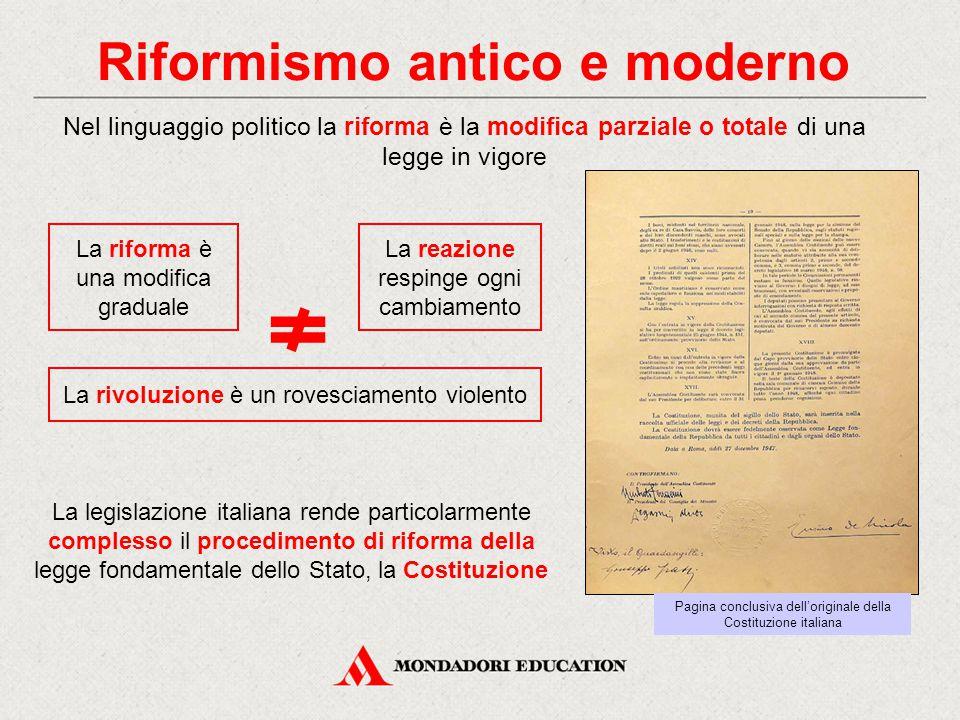 Riformismo antico e moderno Nel linguaggio politico la riforma è la modifica parziale o totale di una legge in vigore La legislazione italiana rende p