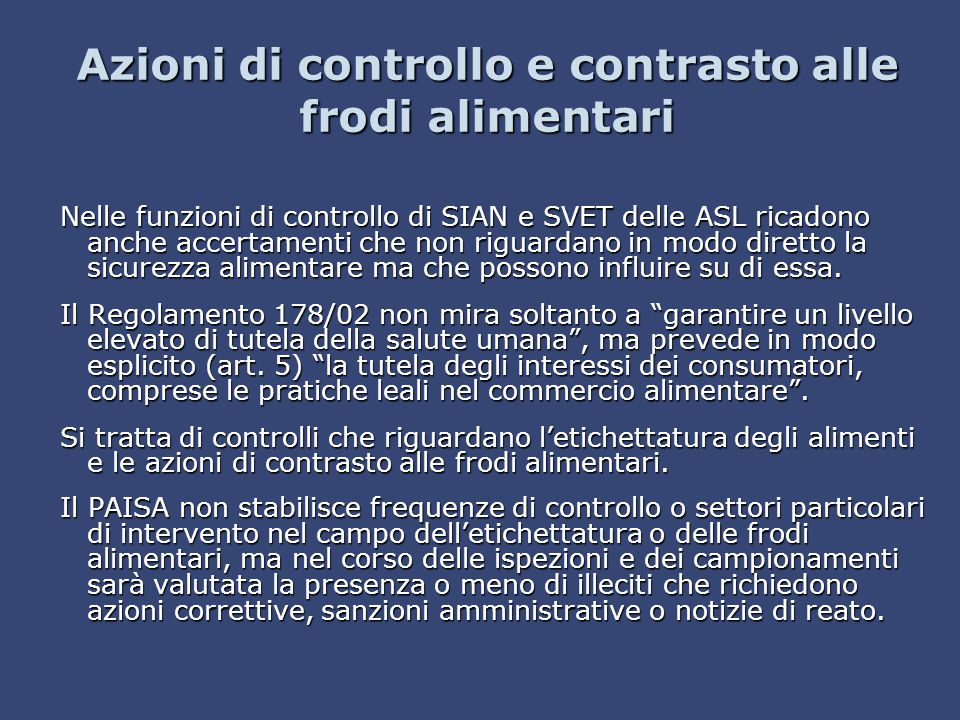 Azioni di controllo e contrasto alle frodi alimentari Nelle funzioni di controllo di SIAN e SVET delle ASL ricadono anche accertamenti che non riguard
