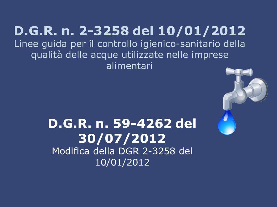 D.G.R. n. 2-3258 del 10/01/2012 Linee guida per il controllo igienico-sanitario della qualità delle acque utilizzate nelle imprese alimentari D.G.R. n