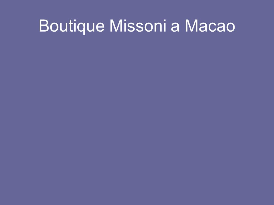 Boutique Missoni a Macao