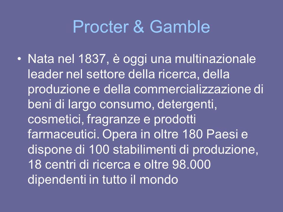 Procter & Gamble Nata nel 1837, è oggi una multinazionale leader nel settore della ricerca, della produzione e della commercializzazione di beni di la
