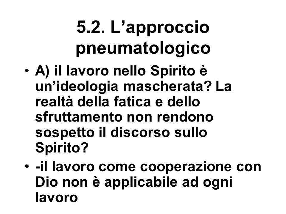 5.2. L'approccio pneumatologico A) il lavoro nello Spirito è un'ideologia mascherata.