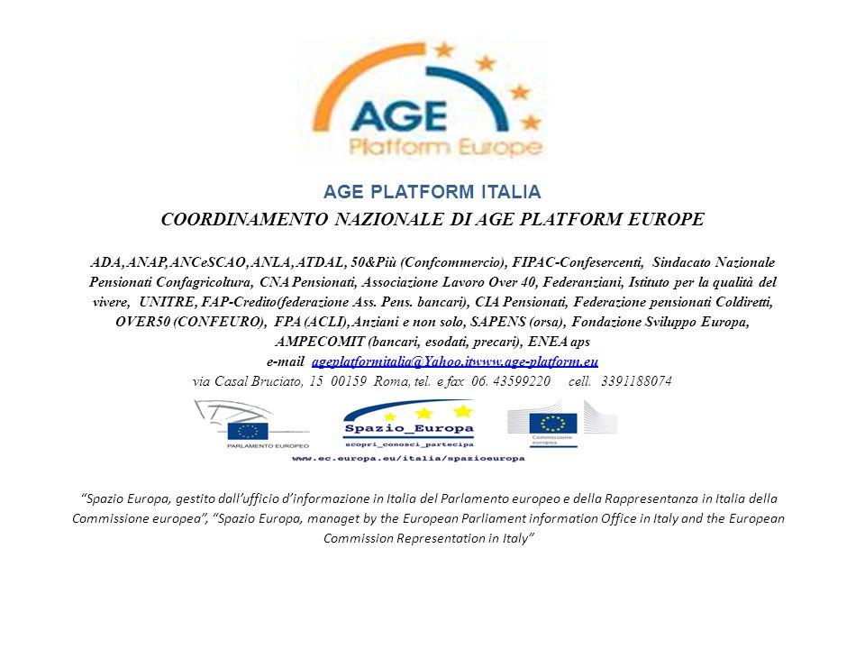 AGE PLATFORM ITALIA COORDINAMENTO NAZIONALE DI AGE PLATFORM EUROPE ADA, ANAP, ANCeSCAO, ANLA, ATDAL, 50&Più (Confcommercio), FIPAC-Confesercenti, Sind