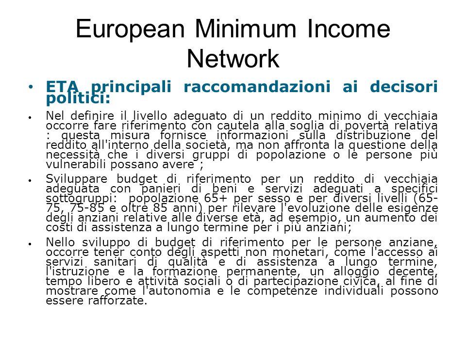 European Minimum Income Network ETA principali raccomandazioni ai decisori politici: Nel definire il livello adeguato di un reddito minimo di vecchia
