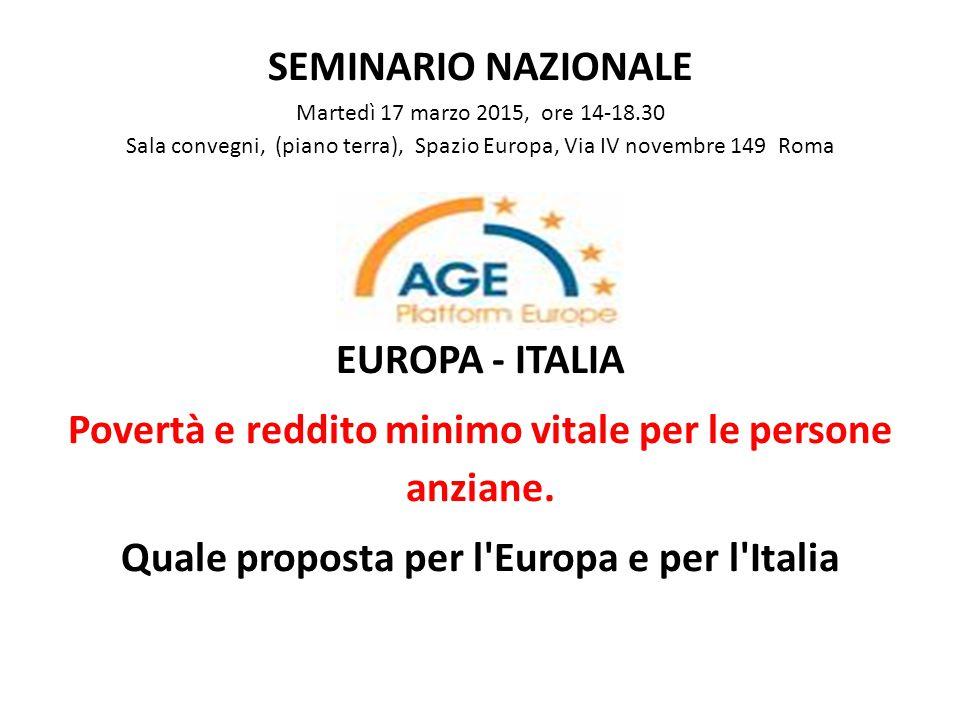 SEMINARIO NAZIONALE Martedì 17 marzo 2015, ore 14-18.30 Sala convegni, (piano terra), Spazio Europa, Via IV novembre 149 Roma EUROPA - ITALIA Povertà