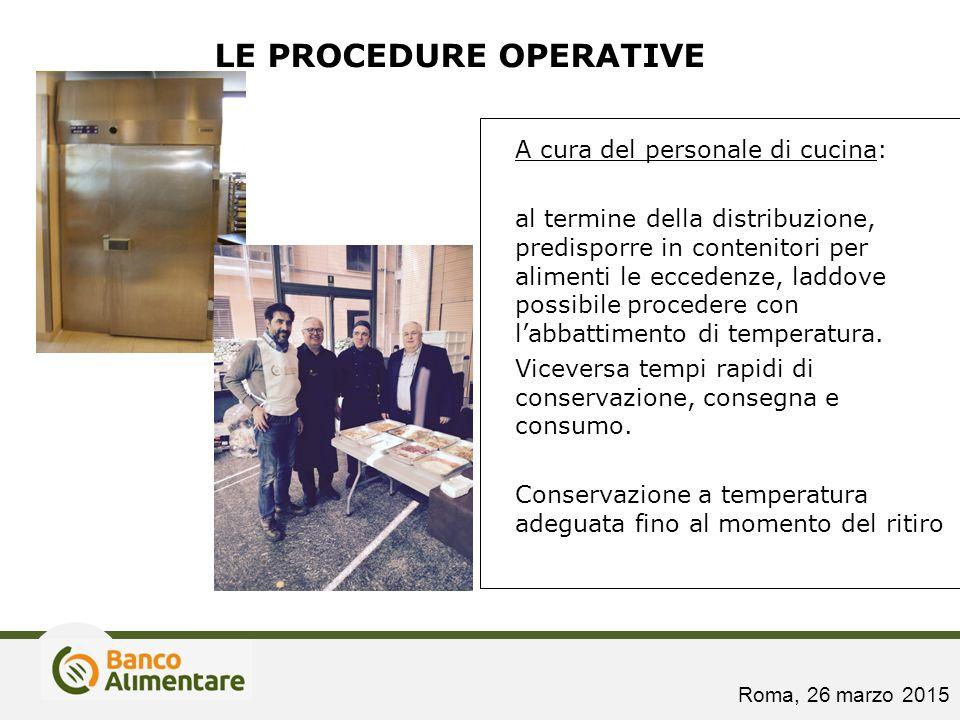 LE PROCEDURE OPERATIVE A cura del personale di cucina: al termine della distribuzione, predisporre in contenitori per alimenti le eccedenze, laddove p