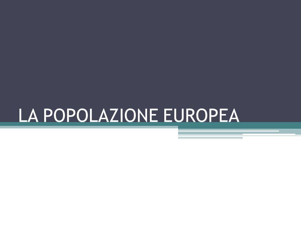 LA POPOLAZIONE EUROPEA