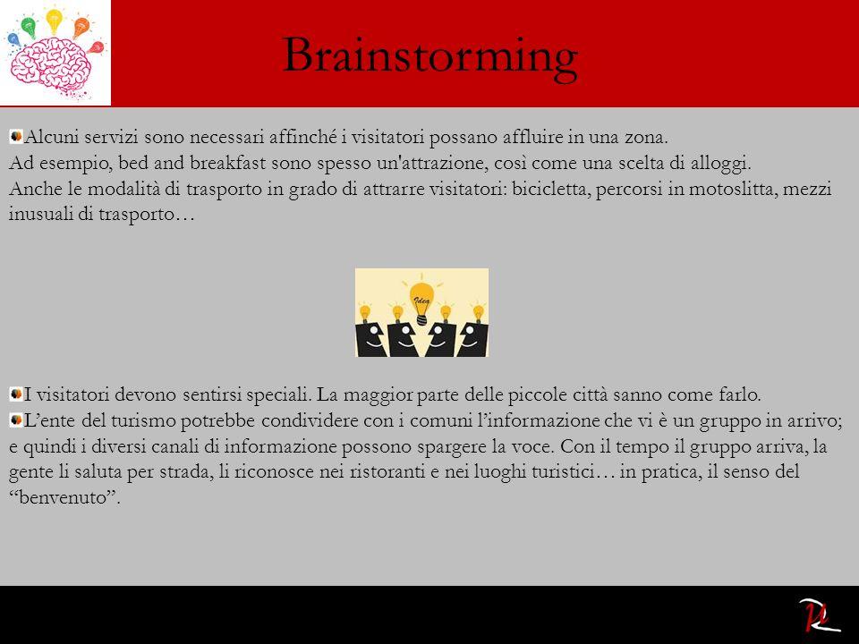 Brainstorming Il nucleo di valutazione è un inventario di attrazioni esistenti e potenziali che potrebbero attirare i turisti.