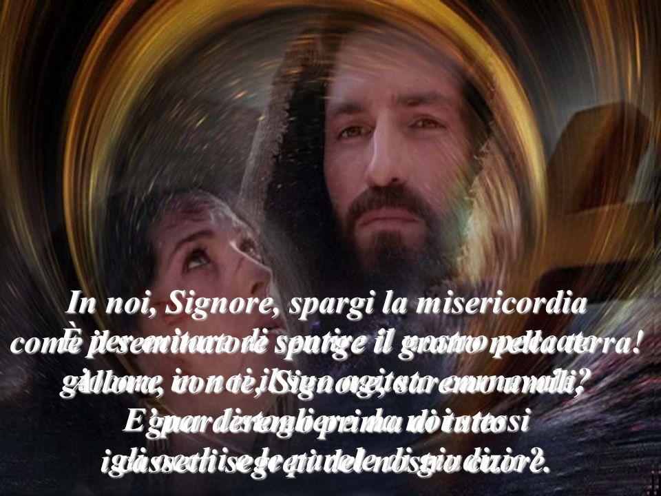 Da dove viene, Signore, nel profondo delle nostre pieghe attorcigliate delle nostre coscienze il perverso godimento di fronte alla colpa del prossimo.