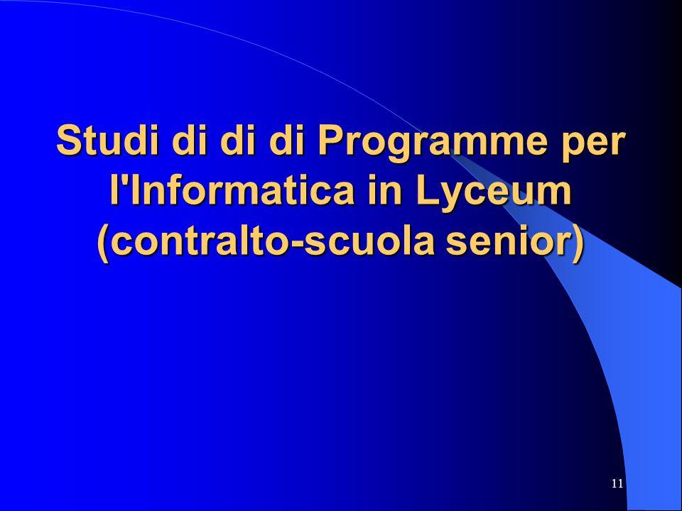 11 Studi di di di Programme per l Informatica in Lyceum (contralto-scuola senior)