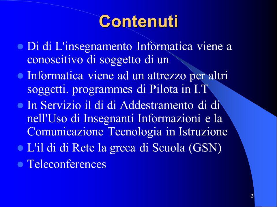 2 Contenuti Di di L insegnamento Informatica viene a conoscitivo di soggetto di un Informatica viene ad un attrezzo per altri soggetti.