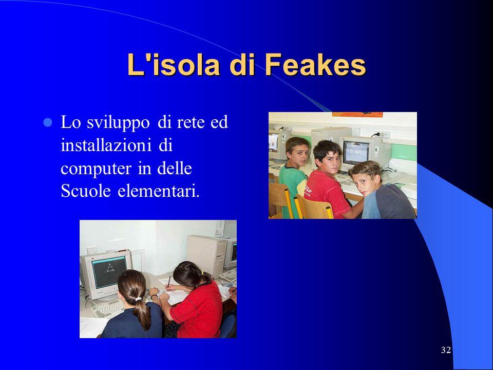 32 L isola di Feakes Lo sviluppo di rete ed installazioni di computer in delle Scuole elementari.