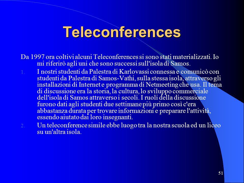 51 Teleconferences Da 1997 ora coltivi alcuni Teleconferences si sono stati materializzati.