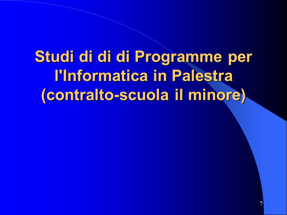 7 Studi di di di Programme per l Informatica in Palestra (contralto-scuola il minore)
