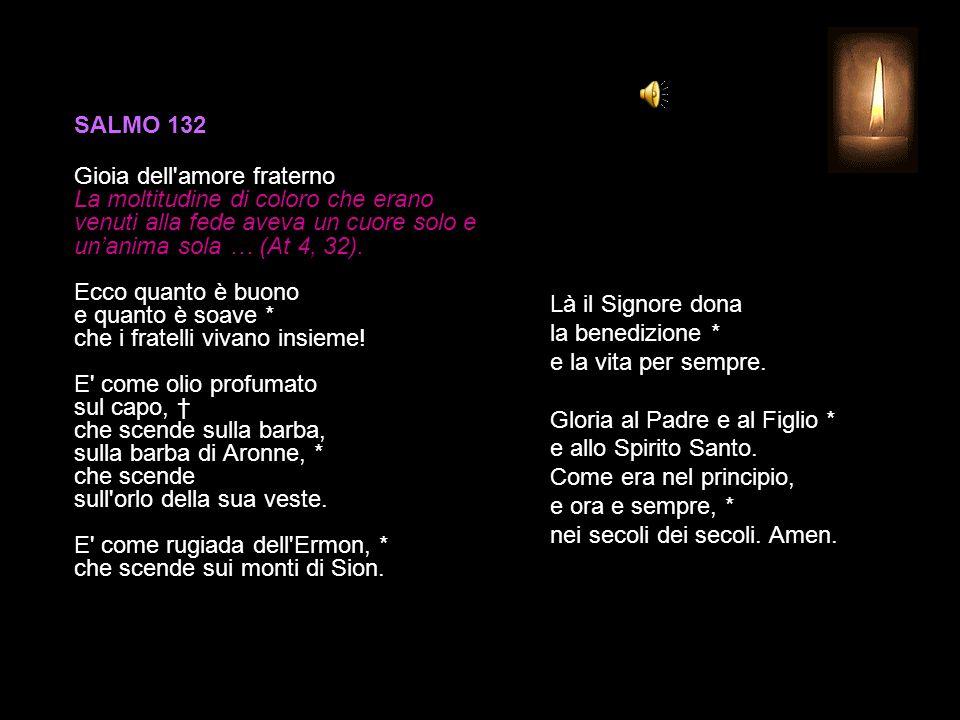 SALMO 118, 161-168 XXI (Sin) I potenti mi perseguitano senza motivo, * ma il mio cuore teme le tue parole.