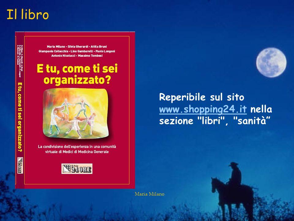 Maria Milano Il libro Reperibile sul sito www.shopping24.it nella sezione libri , sanità www.shopping24.it