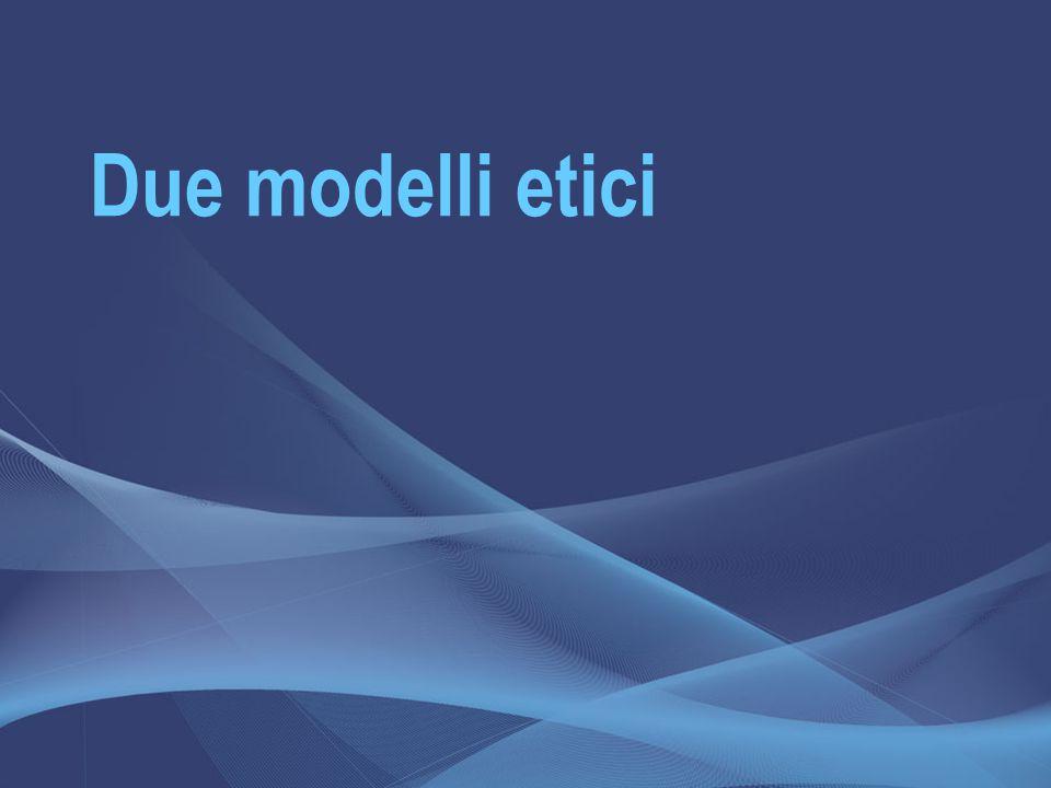 Due modelli etici