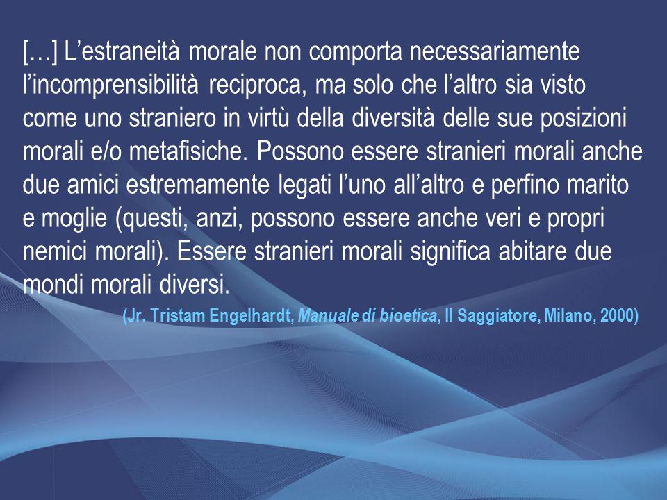 […] L'estraneità morale non comporta necessariamente l'incomprensibilità reciproca, ma solo che l'altro sia visto come uno straniero in virtù della di