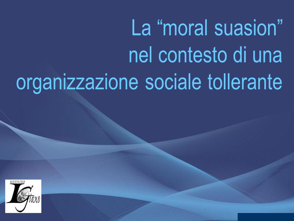 """La """"moral suasion"""" nel contesto di una organizzazione sociale tollerante"""
