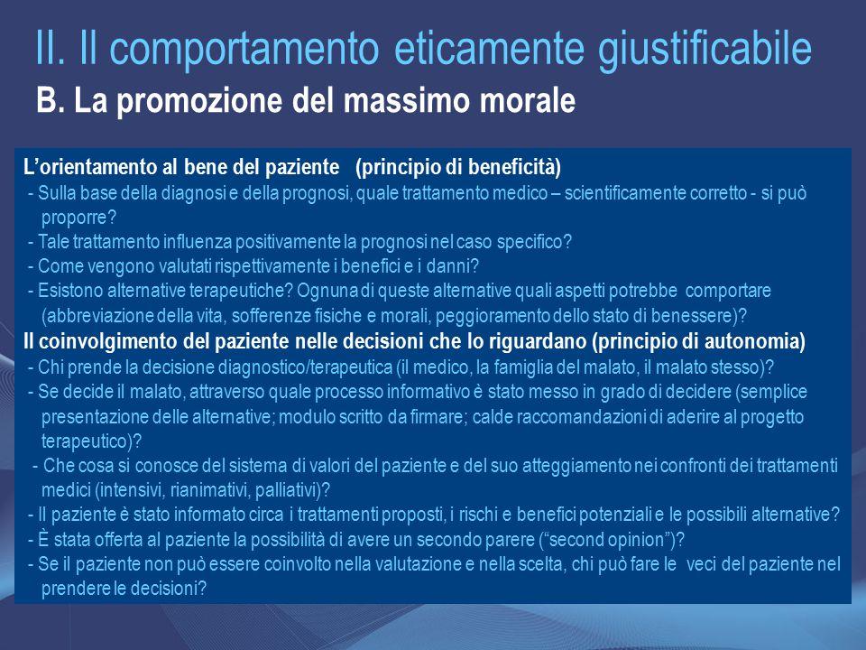 II. Il comportamento eticamente giustificabile B. La promozione del massimo morale L'orientamento al bene del paziente (principio di beneficità) - Sul