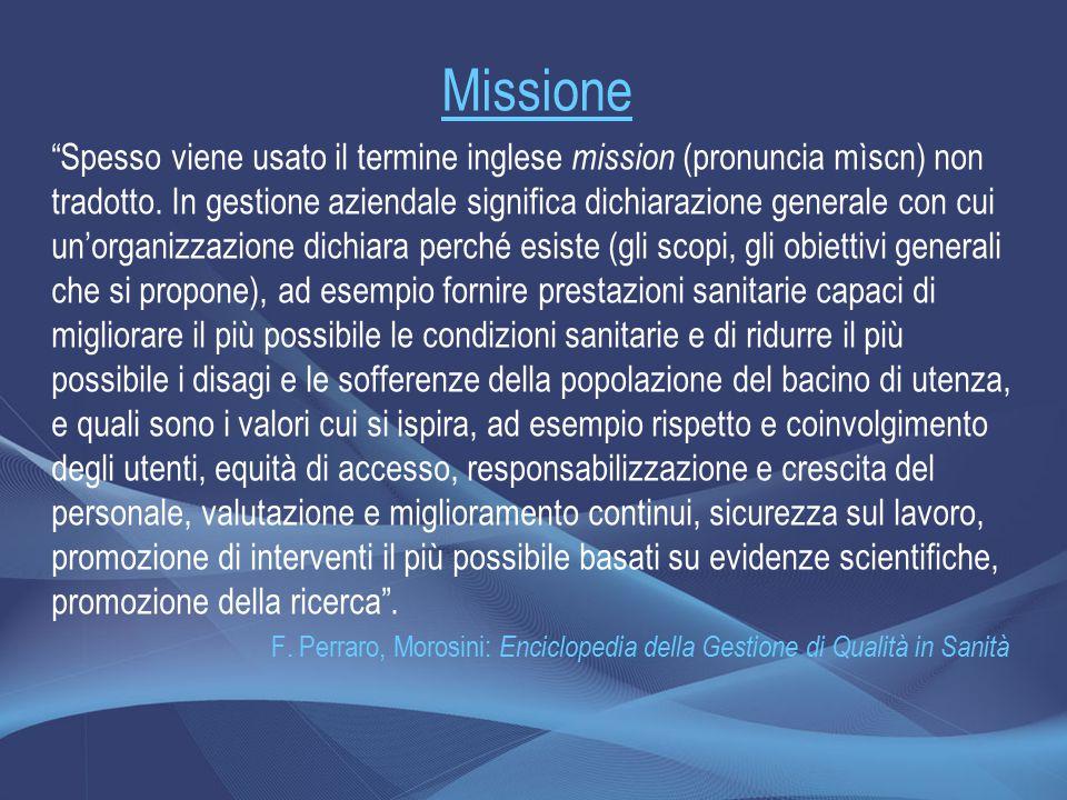 """Missione """"Spesso viene usato il termine inglese mission (pronuncia mìscn) non tradotto. In gestione aziendale significa dichiarazione generale con cui"""