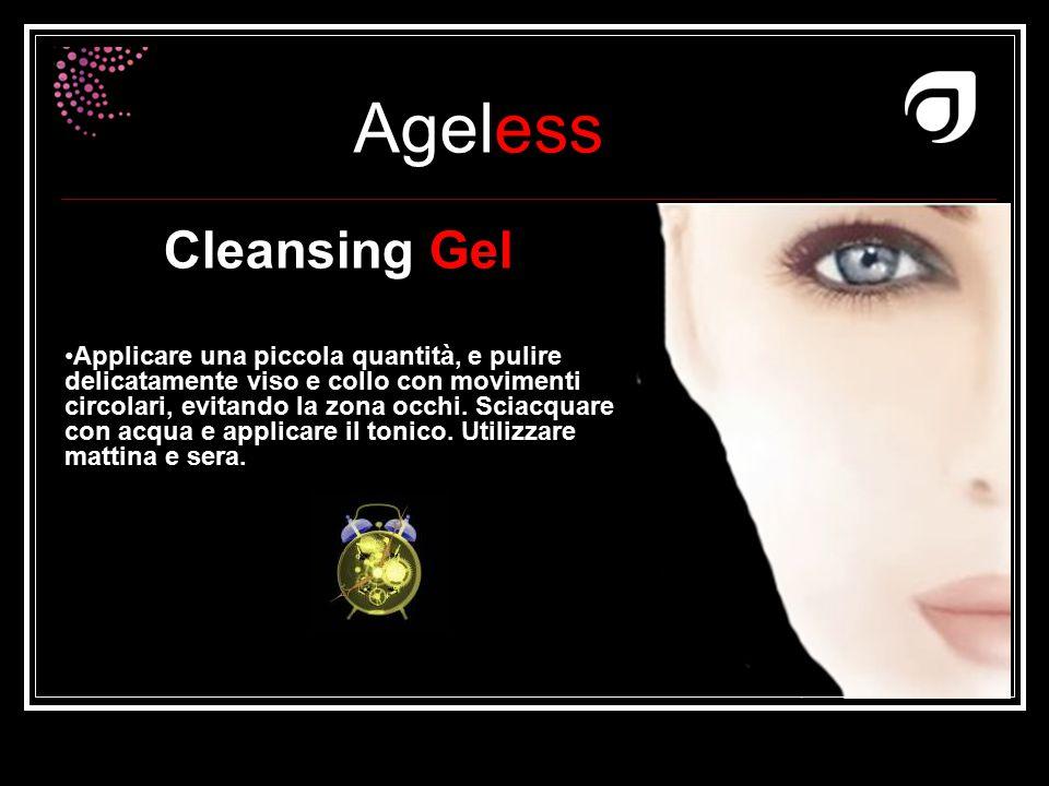 Ageless Dr W.Amzallag Cleansing Gel Applicare una piccola quantità, e pulire delicatamente viso e collo con movimenti circolari, evitando la zona occh