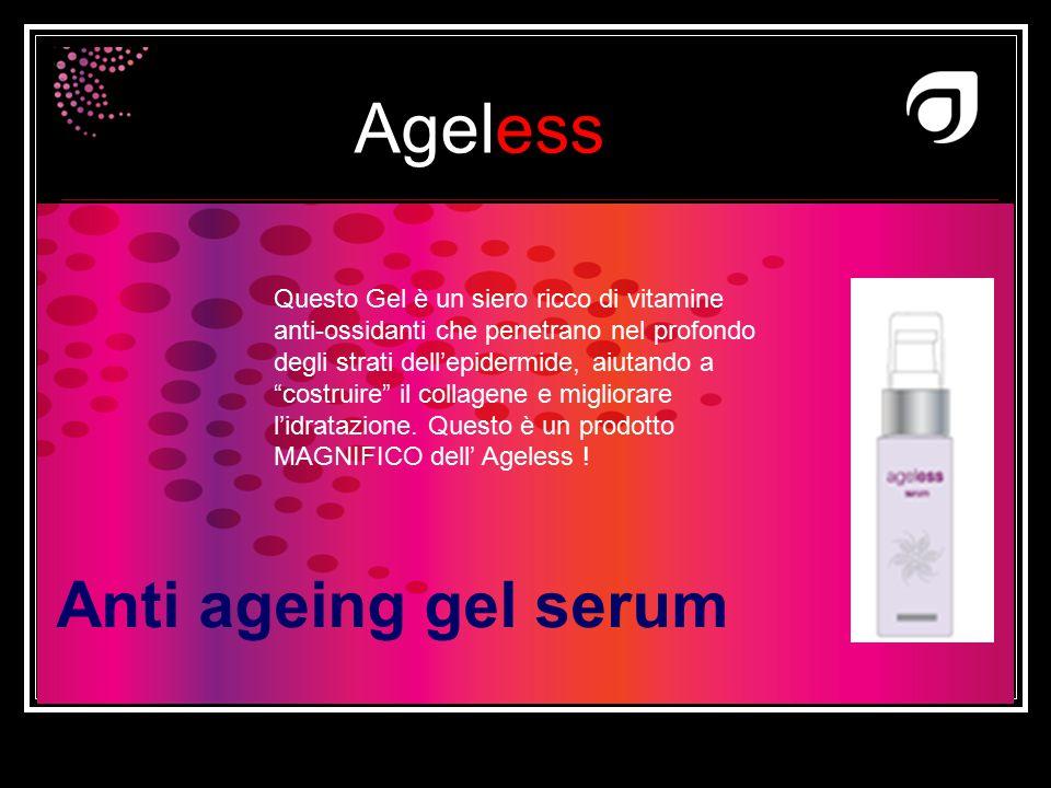 Ageless Dr W.Amzallag Anti ageing gel serum Questo Gel è un siero ricco di vitamine anti-ossidanti che penetrano nel profondo degli strati dell'epider