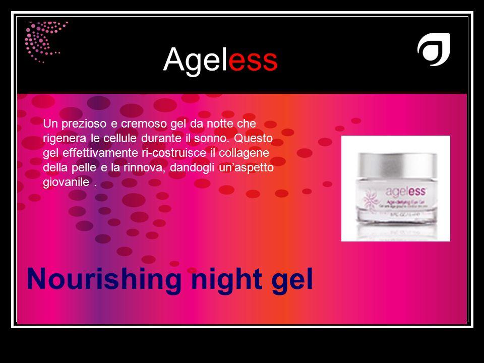 Ageless Dr W.Amzallag Nourishing night gel Un prezioso e cremoso gel da notte che rigenera le cellule durante il sonno. Questo gel effettivamente ri-c