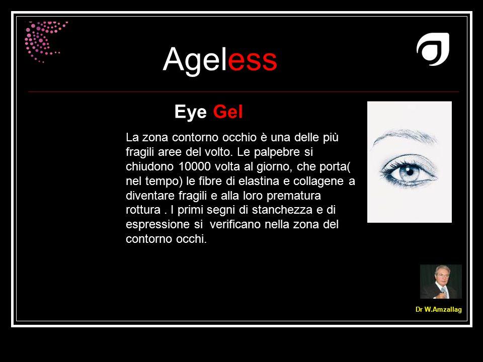 Ageless Dr W.Amzallag Eye Gel La zona contorno occhio è una delle più fragili aree del volto. Le palpebre si chiudono 10000 volta al giorno, che porta
