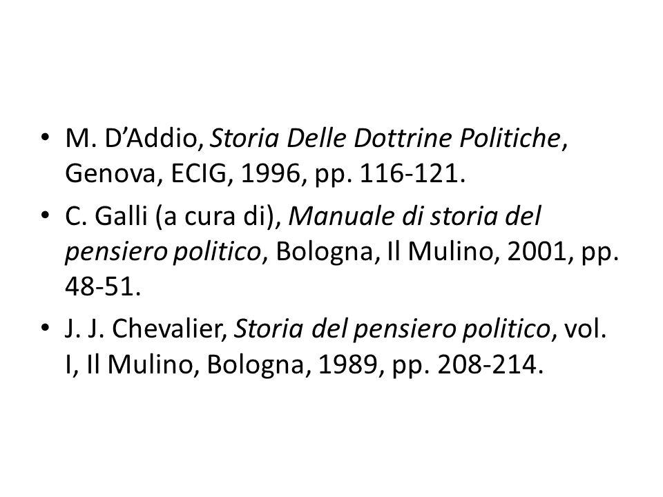 M. D'Addio, Storia Delle Dottrine Politiche, Genova, ECIG, 1996, pp. 116-121. C. Galli (a cura di), Manuale di storia del pensiero politico, Bologna,