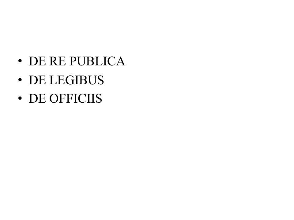 DE RE PUBLICA DE LEGIBUS DE OFFICIIS