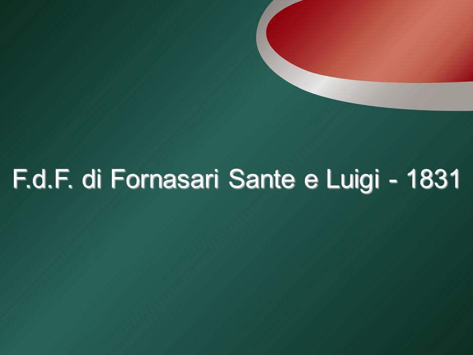 F.d.F. di Fornasari Sante e Luigi - 1831