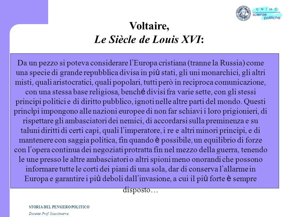 STORIA DEL PENSIERO POLITICO Docente Prof. Scuccimarra Voltaire, Le Siècle de Louis XVI: Da un pezzo si poteva considerare l ' Europa cristiana (trann