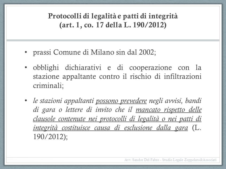 Protocolli di legalità e patti di integrità (art. 1, co. 17 della L. 190/2012) prassi Comune di Milano sin dal 2002; obblighi dichiarativi e di cooper