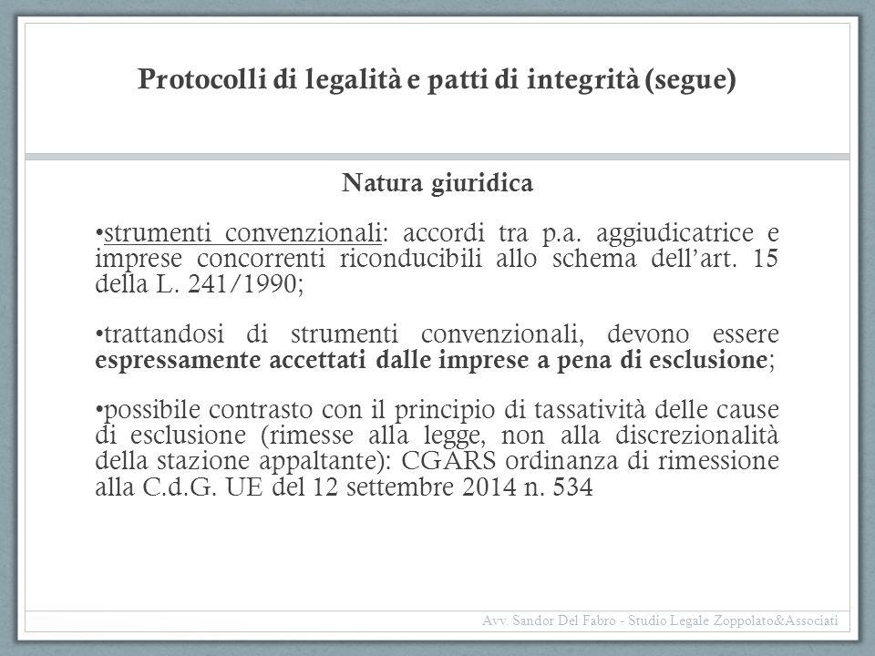Protocolli di legalità e patti di integrità (segue) Natura giuridica strumenti convenzionali: accordi tra p.a. aggiudicatrice e imprese concorrenti ri