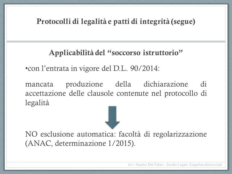 """Protocolli di legalità e patti di integrità (segue) Applicabilità del """"soccorso istruttorio"""" con l'entrata in vigore del D.L. 90/2014: mancata produzi"""