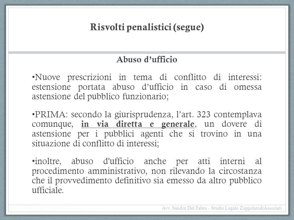 Risvolti penalistici (segue) Abuso d'ufficio Nuove prescrizioni in tema di conflitto di interessi: estensione portata abuso d'ufficio in caso di omess