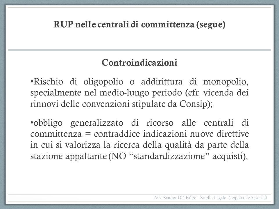 RUP nelle centrali di committenza (segue) Controindicazioni Rischio di oligopolio o addirittura di monopolio, specialmente nel medio-lungo periodo (cf