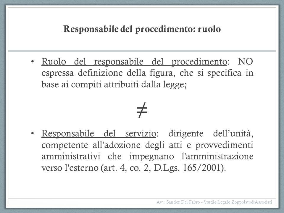 Responsabile del procedimento: ruolo Ruolo del responsabile del procedimento: NO espressa definizione della figura, che si specifica in base ai compit