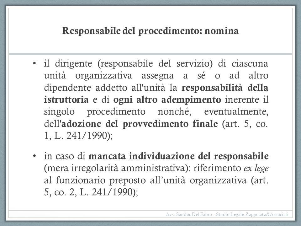 Responsabile del procedimento: nomina il dirigente (responsabile del servizio) di ciascuna unità organizzativa assegna a sé o ad altro dipendente adde