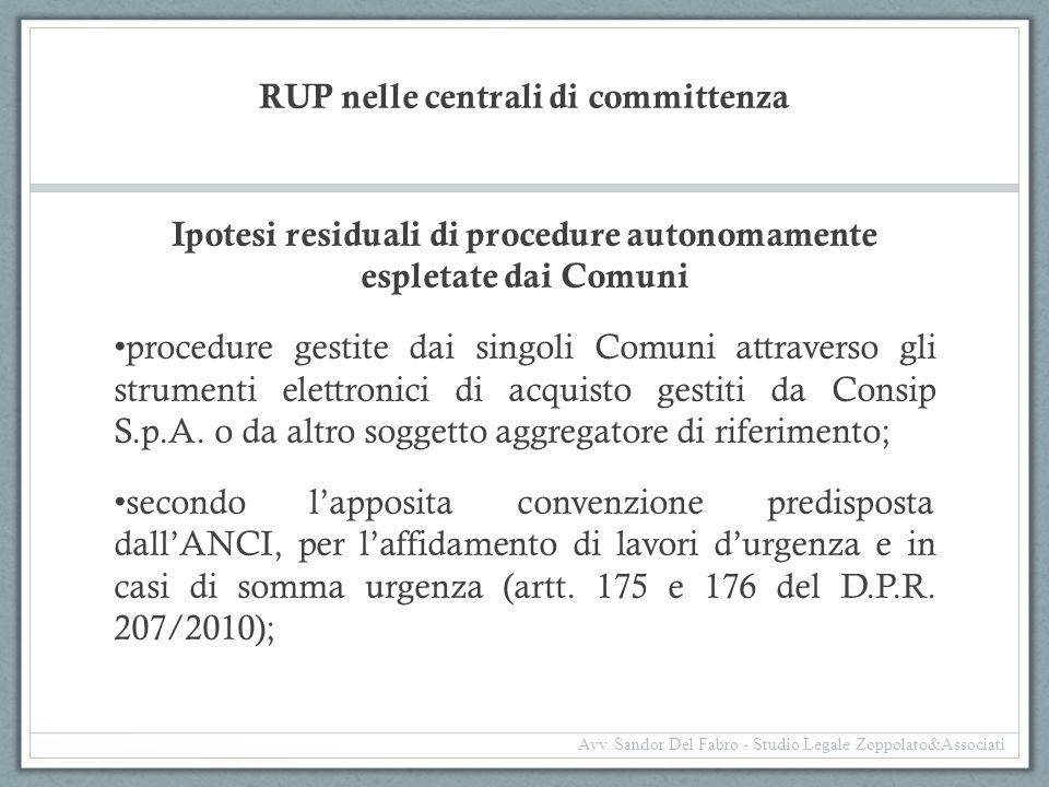 RUP nelle centrali di committenza Ipotesi residuali di procedure autonomamente espletate dai Comuni procedure gestite dai singoli Comuni attraverso gl