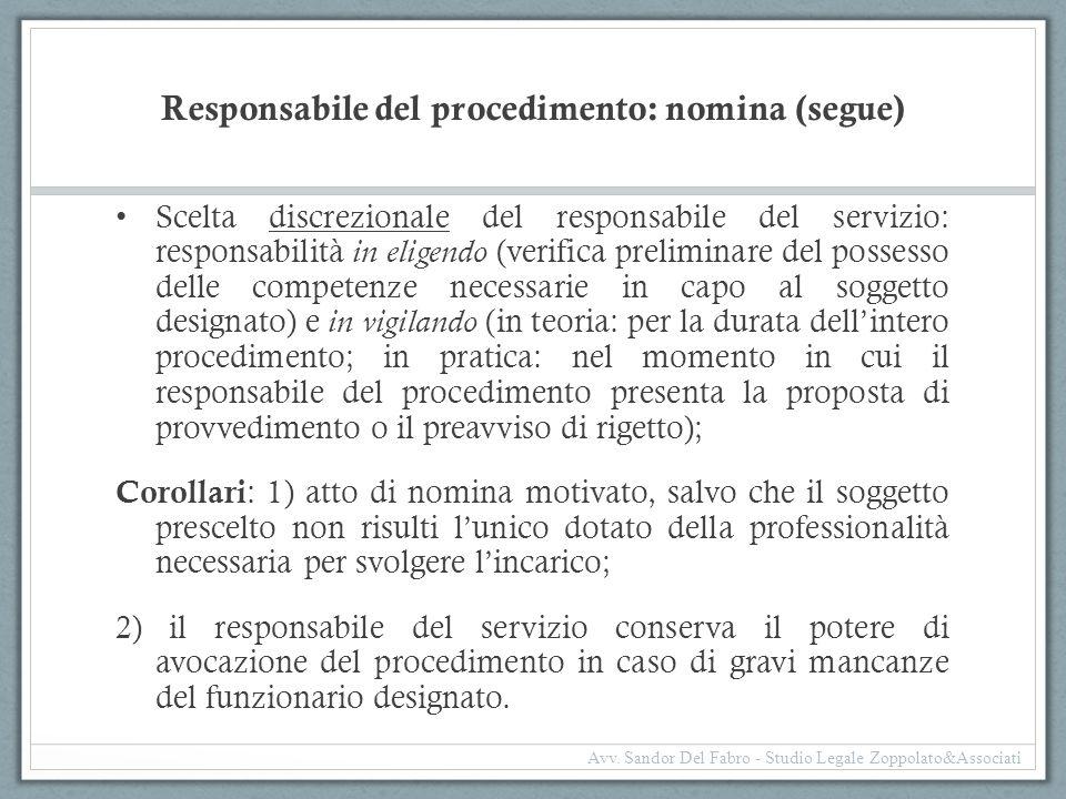 Responsabile del procedimento: nomina (segue) Scelta discrezionale del responsabile del servizio: responsabilità in eligendo (verifica preliminare del